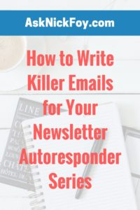 writing killer emails for my newsletter autoresponder series