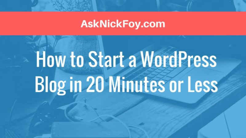 How to Start a WordPress Blog in 20 Minutes or Less