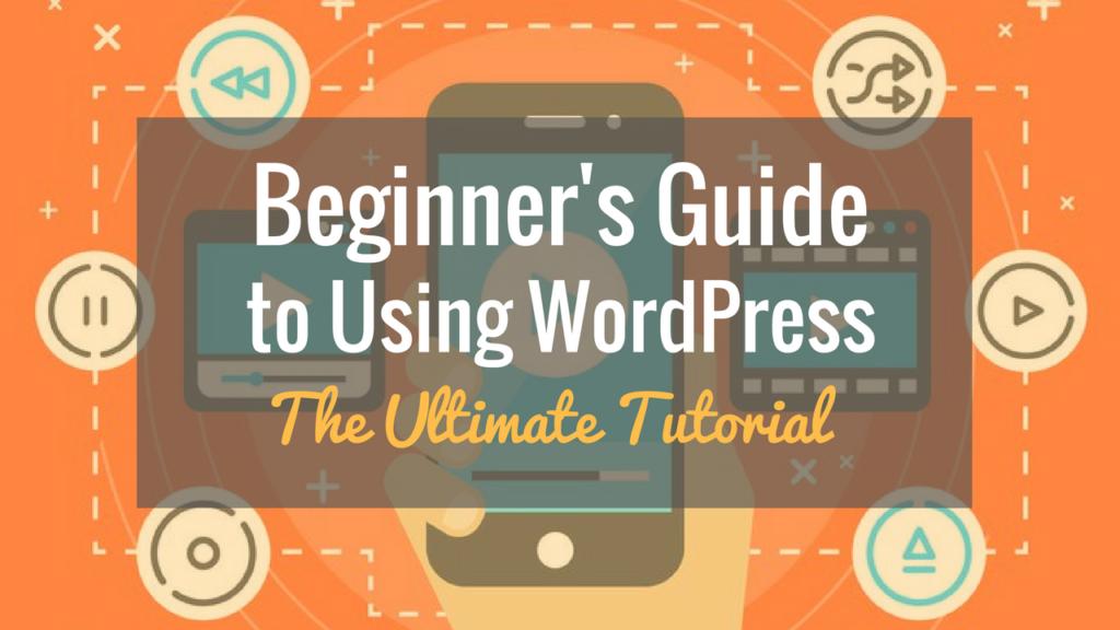 ultimate-wordpress-tutorial-for-beginners