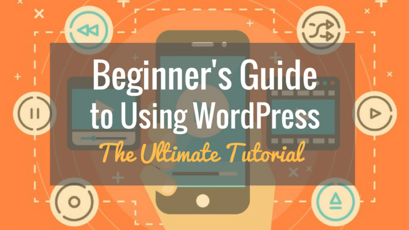 ultimate-wordpress-tutorial-for-beginners