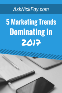 5 marketing trends dominating in 2017