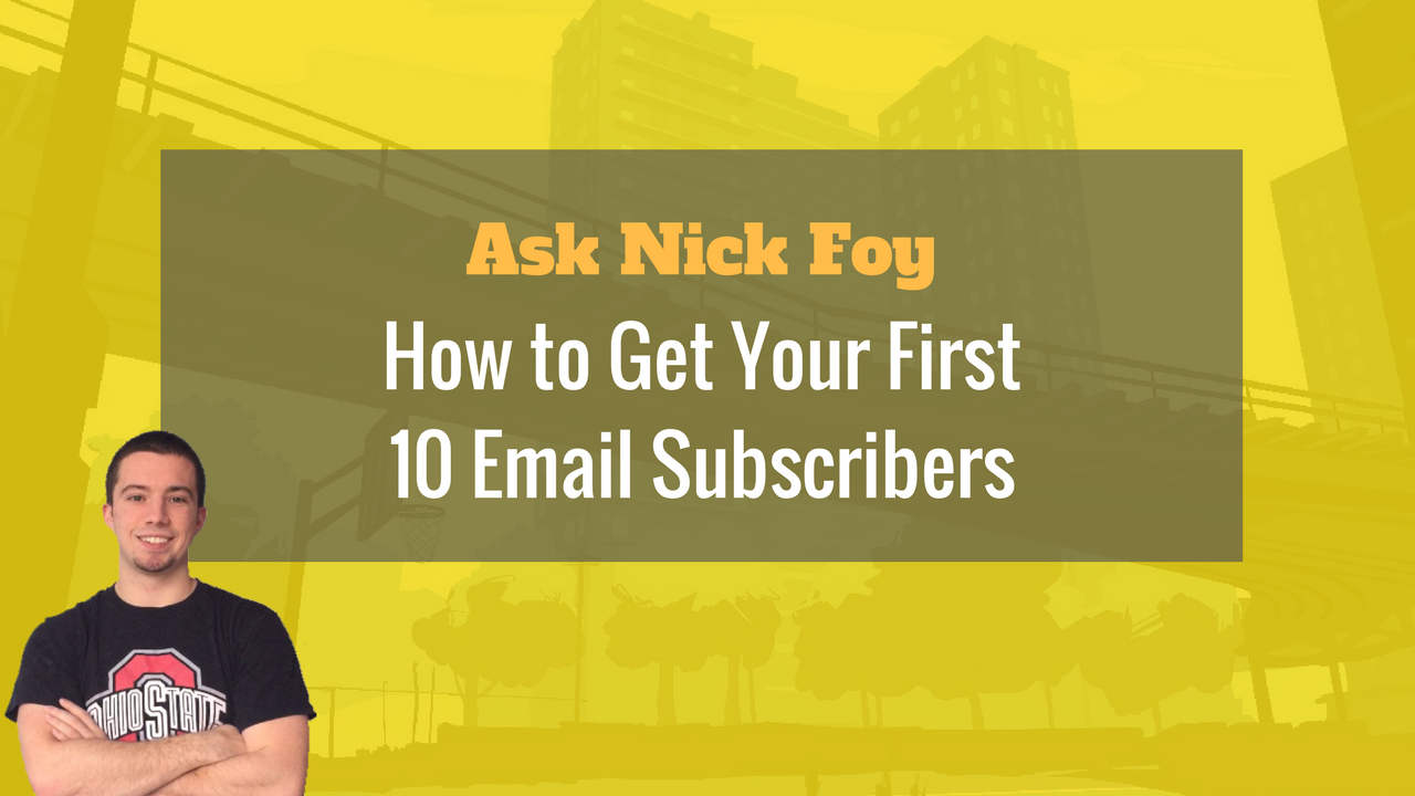 email list building strategies first 10 subscribers