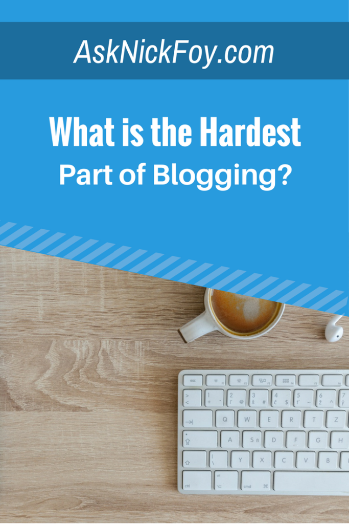hardest part about blogging
