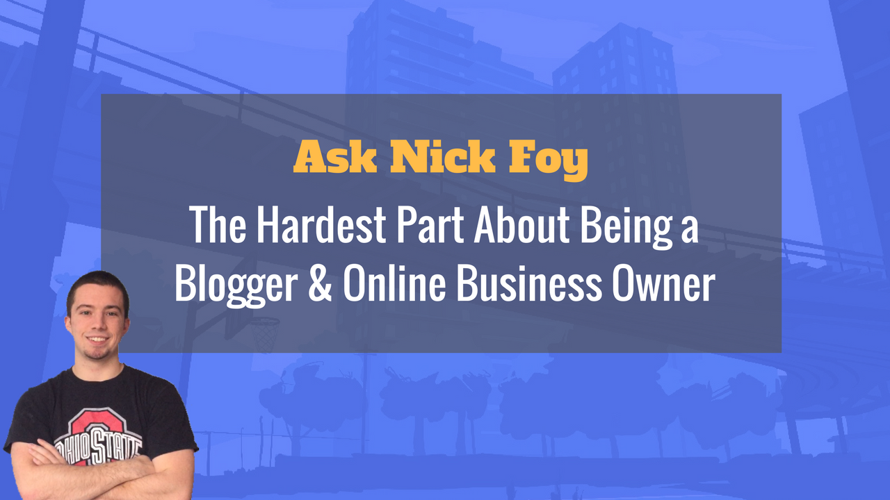 hardest part about blogging and online business