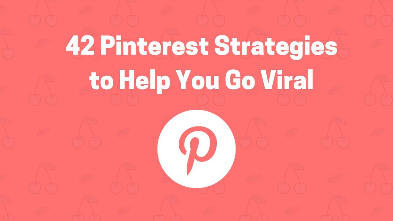 42 pinterest strategies go viral on social media