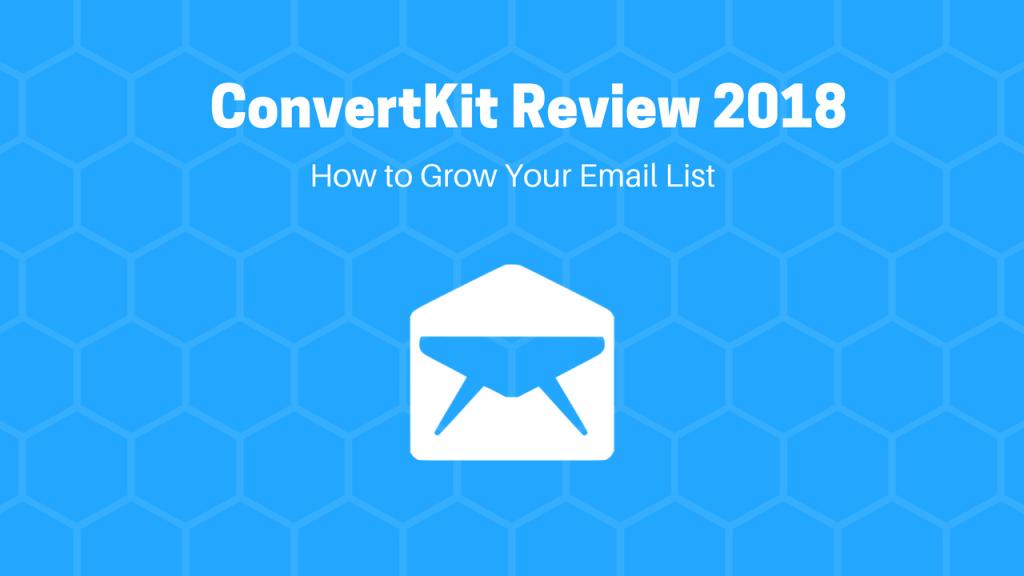 ConvertKit Review 2018