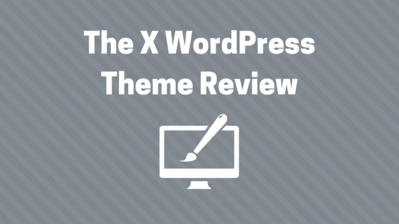 the x wordpress theme review