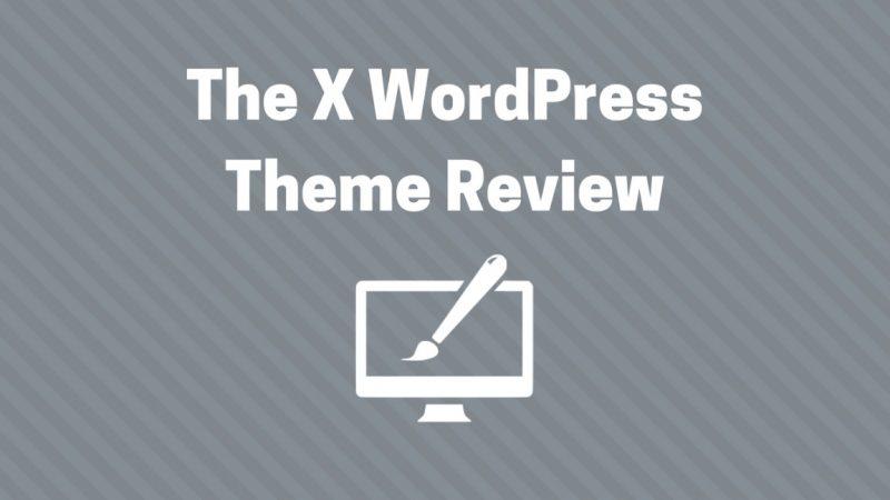 the x wordpress theme review